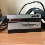 Бп- thermaltake toughpower 600w, Челябинск