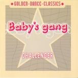 CD Baby's Gang - Challenger (GDC 20604-2 ZYX Music), Челябинск